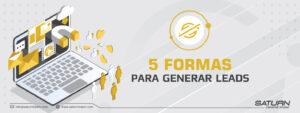 5 maneras de generar leads en tu sitio web