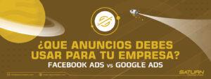 ¿Qué anuncios le dan a tu empresa el mejor impacto? ¿Google Ads vs Facebook Ads?