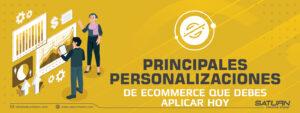 Las principales estrategias de personalización que debes aplicar hoy a tu sitio de ecommerce
