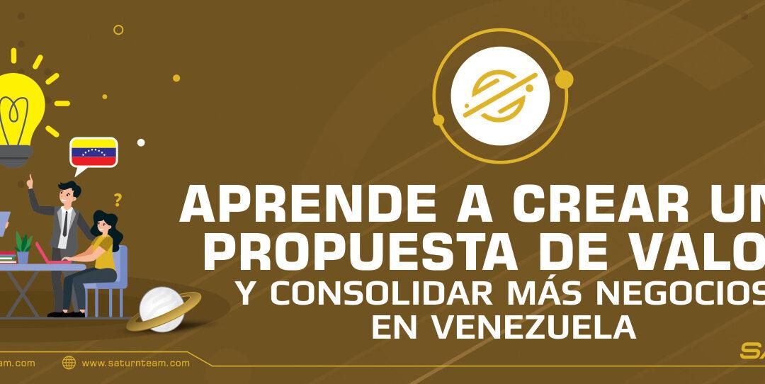 Aprende a crear una propuesta de valor y consolida más negocios en Venezuela
